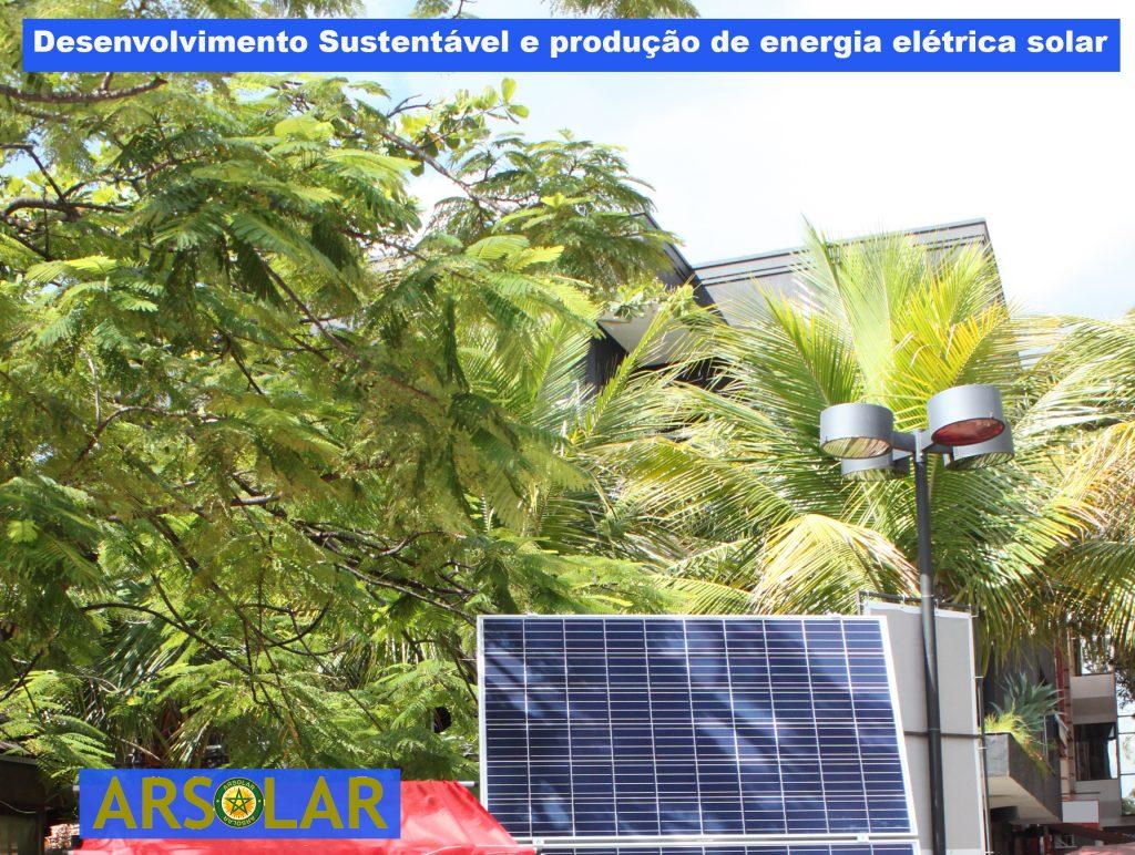 Desenvolvimento Sustentável e produção de energia elétrica solar